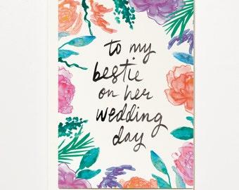 To My Bestie On Her Wedding Day - Greetings Card, Bridal Card, Wedding Card