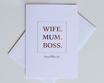 Greeting Card - Mothers Day / Wife.Mum.Boss