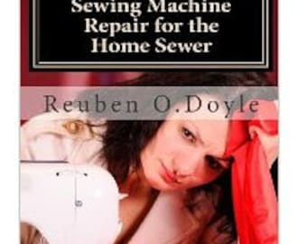 Sewing Machine Repair For The Home Sewer PDF Downloadable Book