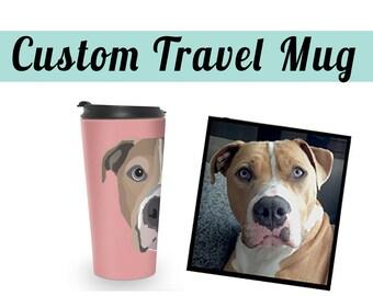 CUSTOM PET MUG | Travel Mug | Your pet on a travel mug! | Dog | Cat | Portrait Included | Send your favorite photo!