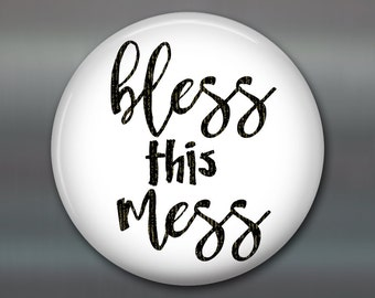 """3.5"""" quote magnet, funny saying decor, bless this mess, kitchen decor, refrigerator magnet, house warming gift, hostess gift MA-WORD-36BLK"""