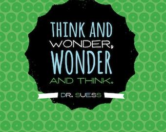 Think and Wonder, Wonder and Think Wall Art