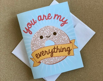 You are My Everything Bagel Card