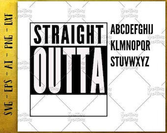 Straight Outta SVG custom template customized SVG tee cut cuttable cutting files Cricut Silhouette / Instant Download vector SVG png eps dxf