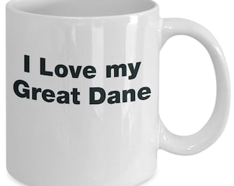 Great dane gifts - i love my dog - mug gift mom dad