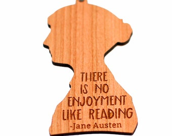 There is no enjoyment like reading - Jane Austen Wood Ornament