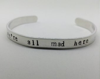 We're All Mad Here - Literature Quote Bracelet - Alice in Wonderland Jewelry - Metal Stamp Quote Cuff Bracelet
