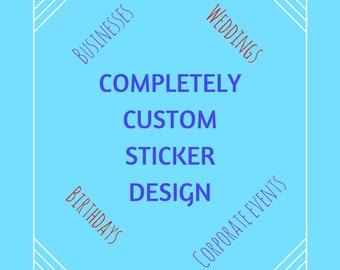 Completely Custom Sticker Design