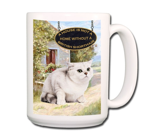 British Shorthair Cat a House is Not a Home Large 15 oz Coffee Mug No 2