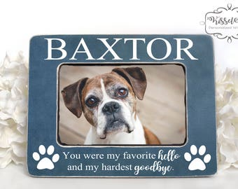 Loss of Dog Loss of Pet Loss of Dog Gift Picture Frame You were my favorite hello and my hardest goodbye Picture Frame Sympathy Gift 4x6
