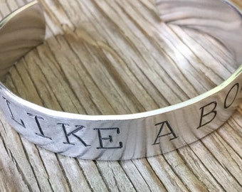 Hand stamped cuff bracelet 1/2 inch wide aluminum like a boss bracelet gift for her inspirational jewelry