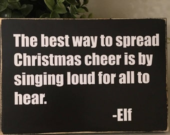 Way to spread Christmas Cheer/Elf Movie/Elf Christmas decorations/funny Christmas decorating/Will Ferrell elf gift/Holiday home decorations