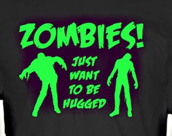Zombies Just Want  to be Hugged - t-shirt