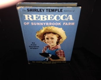 Rebecca of Sunnybrook Farm Shirley Temple Edition by Kate Douglas Wiggin