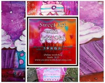 Sweet Art Cupcake Online Workshop E-Course - Acrylic Painting & Mixed Media Workshop Ongoing-Self Study Class with Jodi Ohl