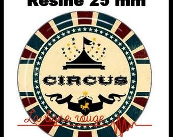 Round cabochon glue resin 25 mm - (523) entrance - circus tent, circus, text, humor