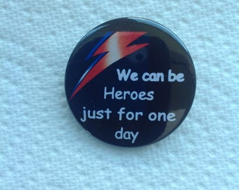 We can be heroes just for one day 38mm pin badge. David Bowie