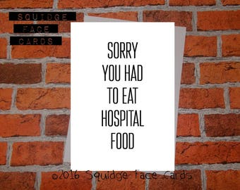 Get well soon card - Sorry you had to eat hospital food
