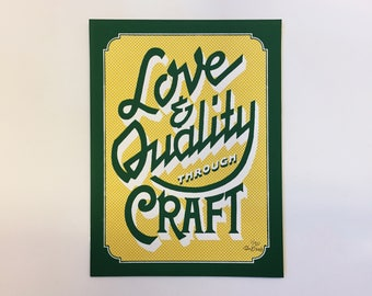 Hand Screen Printed Poster - Typography Love & Quality