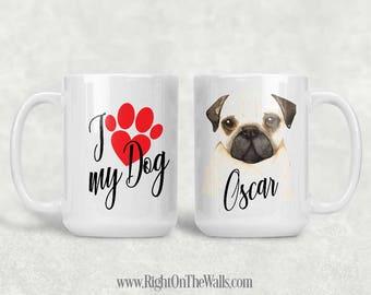 I Love My Dog, Coffee Mug, Dog Mom, Personalized Coffee Cup, Gift for Dog Lover, I love my Pug