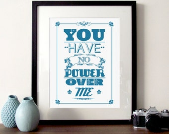 Typographic Print, motivational, Typography quote print, You have no power over me, inspirational quote, wall art, quotes, posters, art