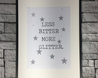 Diamanté Less Bitter More Glitter Print