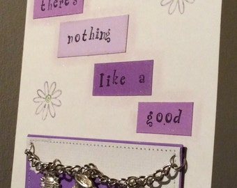There's Nothing Like A Good Friend - Handmade Card