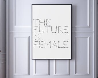 The Future is Female, Feminist, Girl Power, The Future is Female Print