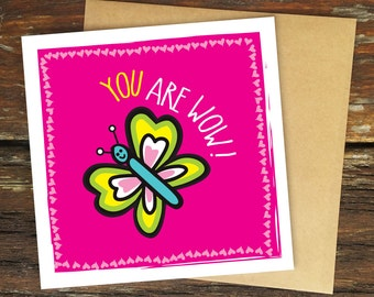 You Are Wow! – Greeting Card