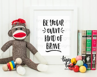 Be Your Own Kind of Brave, Wall Print, W1031
