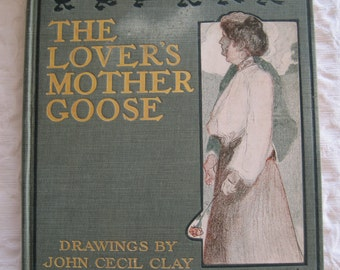 The Lover's Mother Goose Drawings by John Cecil Clay 1905 Mother Goose For Adults Rare