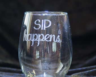 Sip Happens Etched Wine Glass, 21 oz Wine Glass, Etched Wine Glass, Girl's Night Out, Bachelorette Party Gift