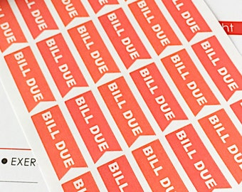 30 Bill Due Planner Stickers- Bill Due Reminder Stickers- perfect in your Erin Condren planner, wall calendar or scrapbook