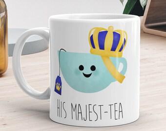 Funny Mug 11oz or 15oz - His Majest-tea - His Majesty Teacup Pun Tea Lover Gift Fun Tea Mugs Crown Royal Fun Cup Of Tea Gifts Prince Blue