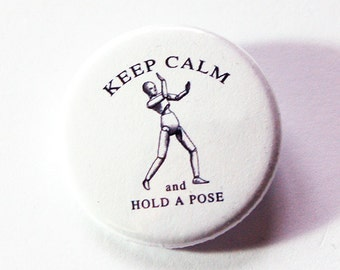 Keep Calm Pin, Hold A Pose, Funny Pin, Pinback buttons, Lapel Pin, Made in Canada, Humor, Keep Calm and Hold A Pose (5434)