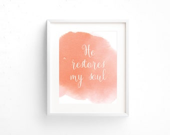 Scripture Print 8x10 or 5x7 - Psalm 23:3 - He Restores My Soul