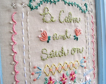 Be Calm and Stitch on  Embroidery Pattern Sampler Pdf Instant Download