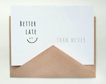 Better Late than Never   -- Card & Envelope Set
