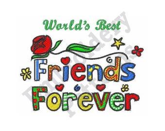 Worlds Best Friend Forever - Machine Embroidery Design