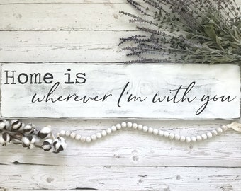 Home is Wherever I'm With You distressed wood sign, Home Sign, Farmhouse Sign, Housewarming gift, Rustic sign, Farmhouse Decor