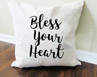 Bless Your Heart Pillow - Throw Pillow - Accent Pillow with Zipper Closure - 18 x 18 Throw Pillow - Funny Pillows - Home Decor