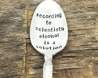 Alcohol is a solution - Upcycled Vintage Silverware Spoon hand stamped