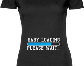 Funny Baby Loading Please Wait Tshirt Gift T-shirt Tee Shirt Womens Mother Pregnant Gift Mom To Be Wife Maternity Sister T-shirt Tee Shirt