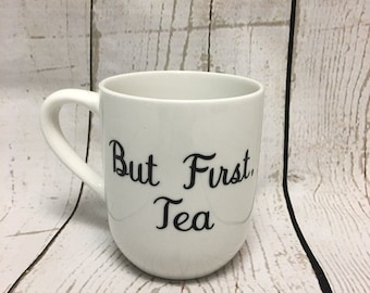 tea cup, personalized cup, but first tea cup, stoneware tea cup, coffee cup, custom mug, personalized mug, personalized tea cup, custom tea