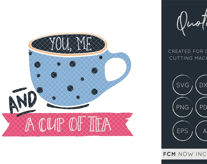 You Me and a cup of tea svg cut file