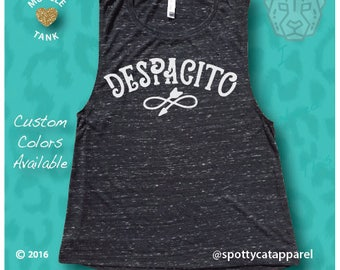 DESPACITO, Super soft tri blend  muscle tee,fitness, gym,workout,yoga,pilates,barre,beach,sarcasm tee