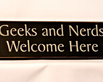 Geeks and Nerds Welcome Here - Primitive Country Painted Wall Sign, Wall Decor, Primitive, geek sign, nerd sign, geek decor, nerd decor
