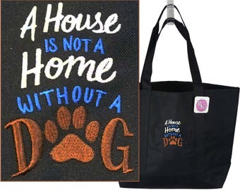 A House Is Not A Home Without A Dog Rescue Pet Day Tote Doggy Daycare Travel Bag Custom Embroidered
