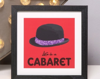 Life is a cabaret, Framed Print House Warming Gift, Home Decor, New Home Gift, Birthday Present, gift for him, gift for her, glittered hat