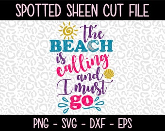 The Beach is calling and I must go  PNG SVG eps and dxf Files for Cutting Machines Cameo or Cricut